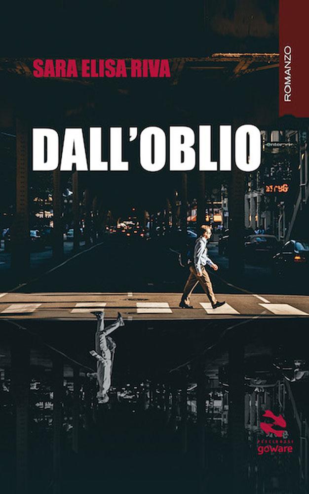 Dall'Oblio - Sara Elisa Riva